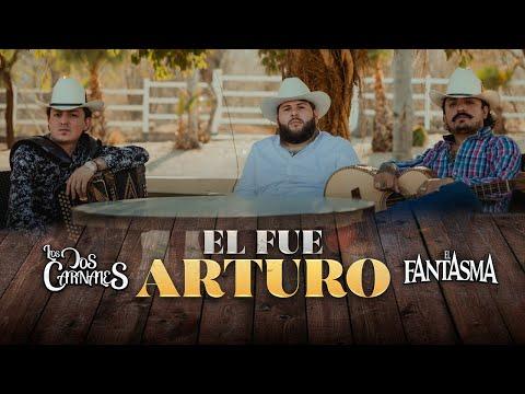 Los Dos Carnales, El Fantasma – El Fue Arturo (Video Musical)