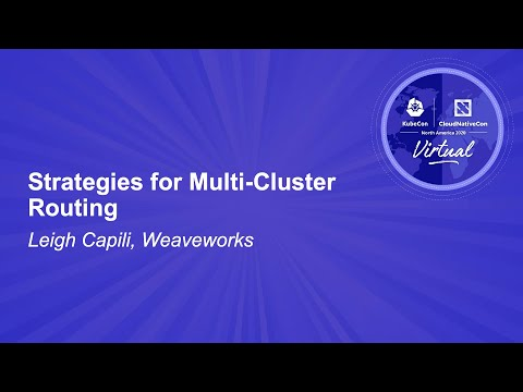 Strategies for Multi-Cluster Routing - Leigh Capili, Weaveworks