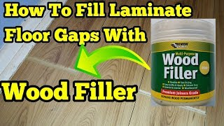 Laminate Wood Floors With Filler, How To Fill Gaps In Laminate Wood Flooring