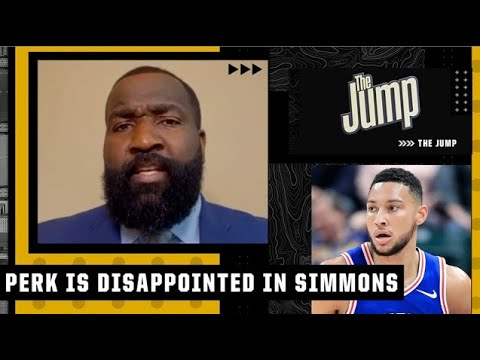 I'm disappointed! - Perk reacts to Ben Simmons' intentions to not return to the 76ers | The Jump