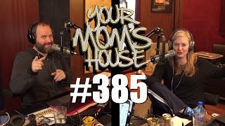 Your Mom's House Podcast - Ep. 385