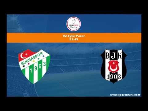 02.09.2018 Bursaspor-Beşiktaş maçı Hangi Kanalda? Saat Kaçta Yayınlanacak?