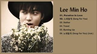 Lee Min Ho 이민호 – 노래할게 Song For You Full Album