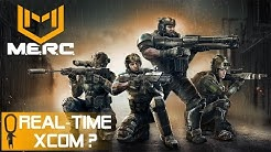 M.E.R.C. - Real-Time TACTICAL COMBAT! - Let's Play MERC Gameplay - REAL TIME XCOM?