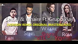 Seinel & Whaire Ft. Grupo Play - Dime Si Te Gusto Yo [VersionRemixOriginalMASTERIZADA] [LETRA]