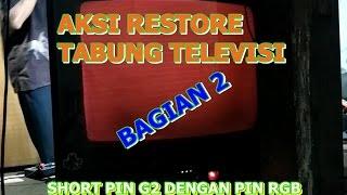 AKSI TEMBAK (RESTORE GUN) TABUNG TELEVISI