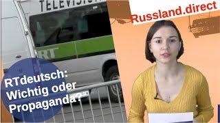 RTdeutsch: Wichtig oder Propaganda?
