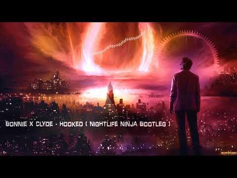 Bonnie X Clyde - Hooked (Nightlife Ninja Bootleg) [Free Release]