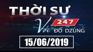 Thời Sự 247 Với Đỗ Dzũng | 15/06/2019 | SET TV www.setchannel.tv