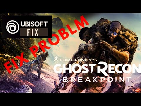Ghost Recon Breakpoint FIX Problem Uplay 2020 Update