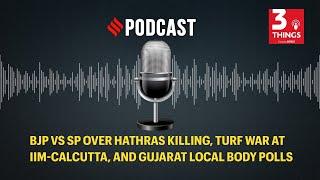 BJP vs SP over Hathras killing, turf war at IIM-Calcutta, and Gujarat local body polls