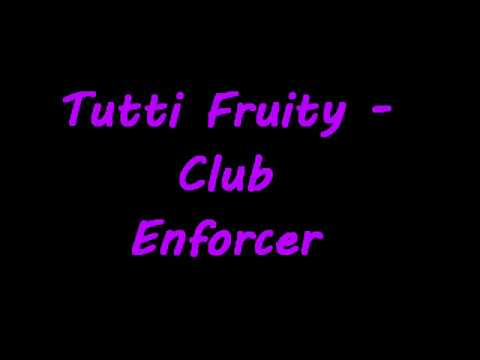 Tutti fruity - club enforcer