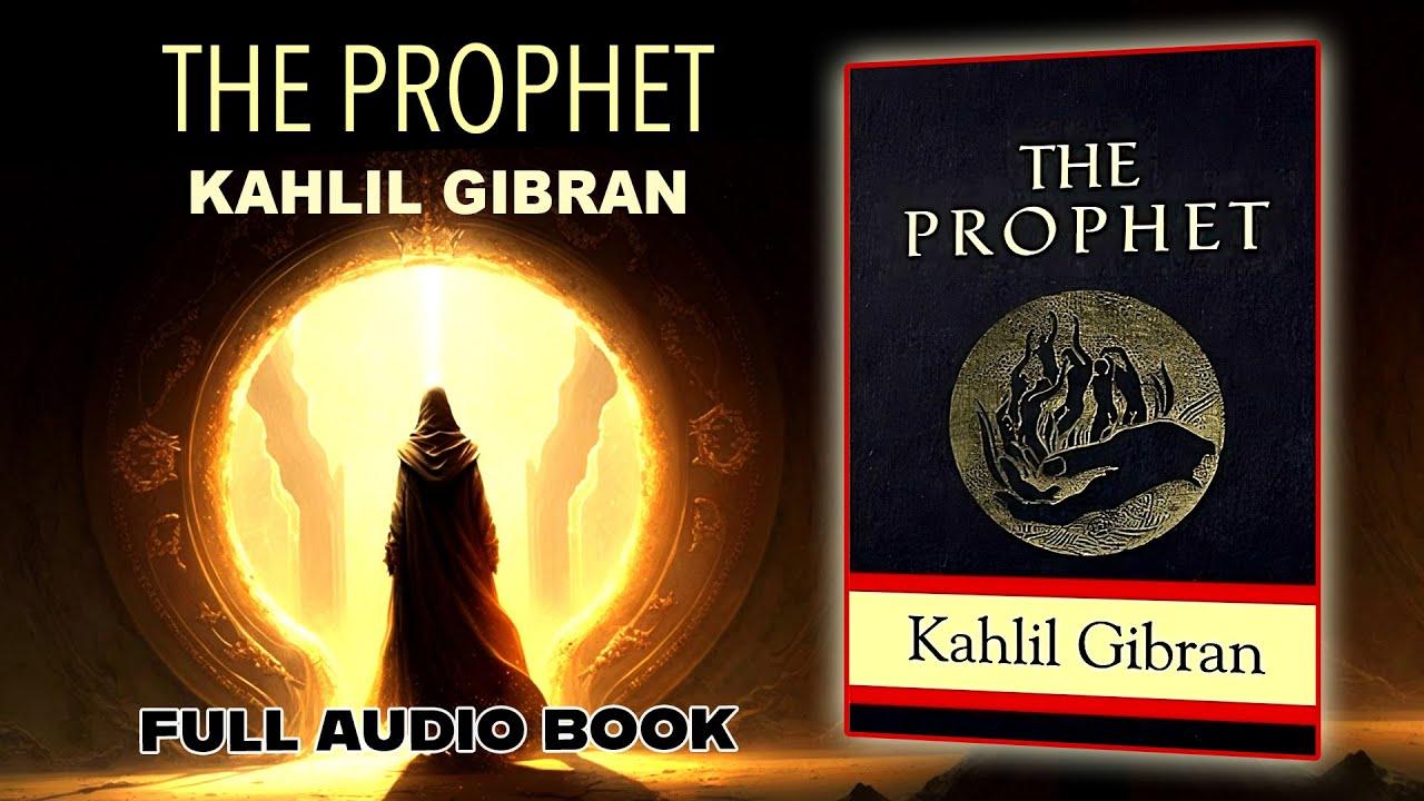 The Prophet Kahlil Gibran Full Audio Book Narration