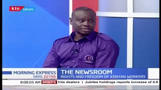 The Newsroom: Rights and freedom of workers in Kenya