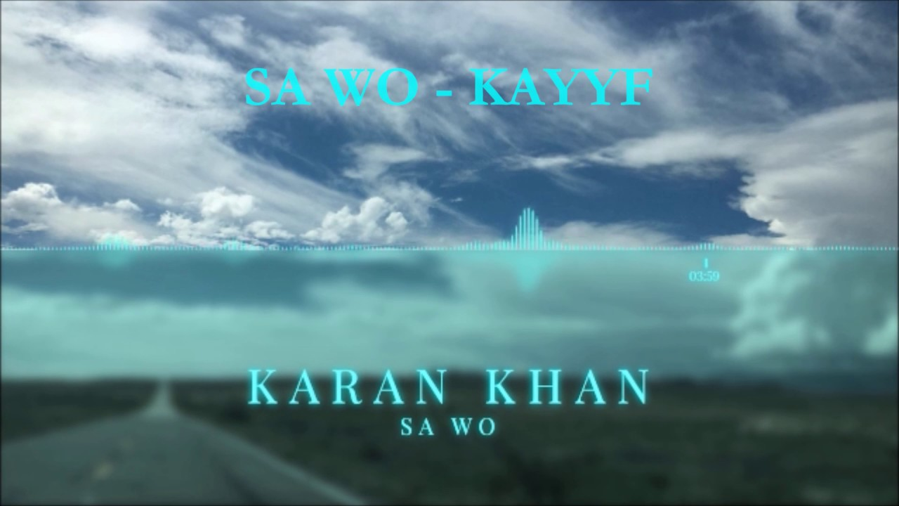 Karan Khan - Sa Wo (Official) - Kayyf