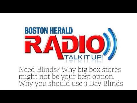 Boston Herald Radio - Why Choose 3 Day Blinds