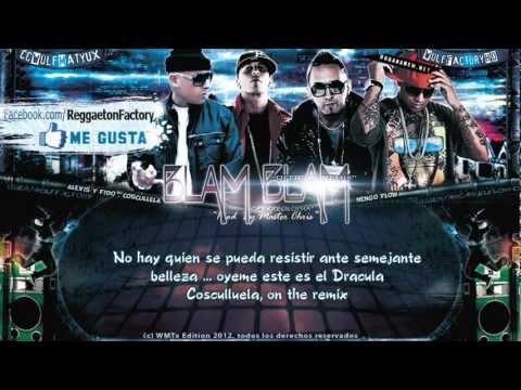 "Alexis & Fido Ft. Cosculluela, Ñengo Flow - ""Blam Blam remix"" con Letra ★New Reggaeton 2012★"