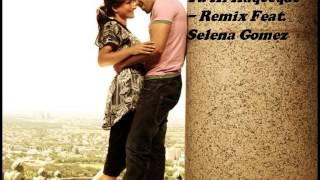 Tu Hi Haqeeqat Remix Feat  Selena Gomez