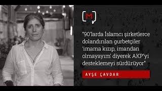Ayşe Çavdar: ''İslamcı şirketlerce dolandırılan gurbetçiler AKP'yi desteklemeyi sürdürüyor''