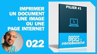 022 - P1 - Imprimer un document, une image, une page internet
