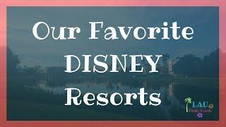 Lau Family Travels Favorite Disney Resorts