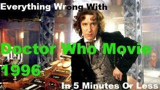 Repeat youtube video Everything Wrong With The Doctor Who Movie In 5 Minutes Or Less