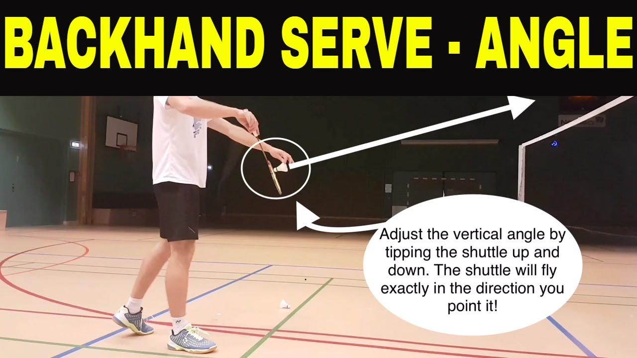Badminton Technique 19 Backhand Serve Angle Youtube