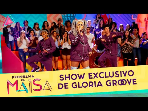 Show exclusivo de Gloria Groove  Programa da Maisa 180519
