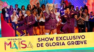 Baixar Show exclusivo de Gloria Groove   Programa da Maisa (18/05/19)