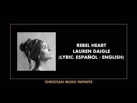 Rebel Heart - Lauren Daigle (Lyrics Español / English)