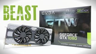 EVGA GTX 1080 FTW – Review + Benchmarks!