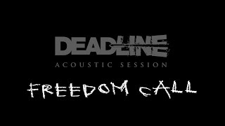 """DEADLINE """"FREEDOM CALL"""" ACOUSTIC SESSION"""