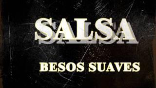 Besos Suaves Salsa