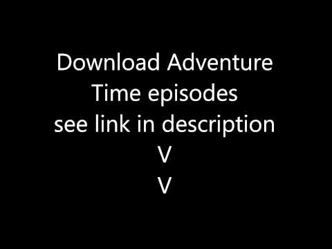 Download Adventure Time episodes for free...