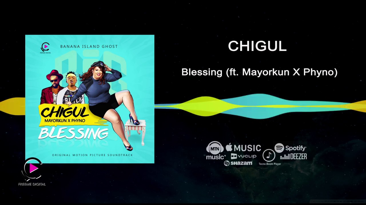 Download Chigul ft Phyno, Mayorkun - Blessing [Official Audio] | Freeme TV