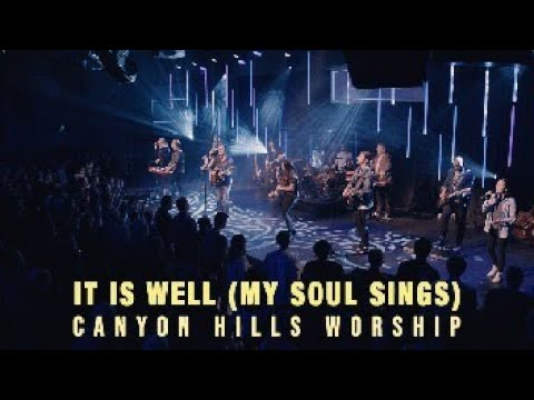 It Is Well (My Soul Sings) - Canyon Hills Worship