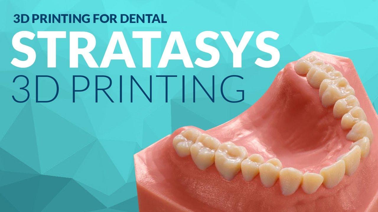 Dental 3D Printing with Stratasys 3D Printers