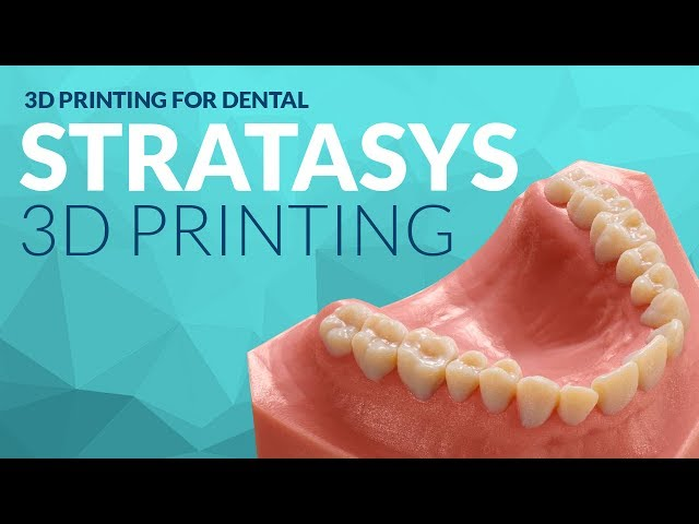 Dental 3D Printing with Stratasys 3D Printers