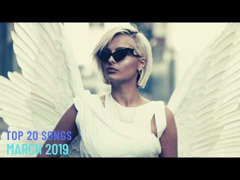 Top 20 Songs: March 2019 (03/02/2019) I Best Billboard Music Hit Mp3