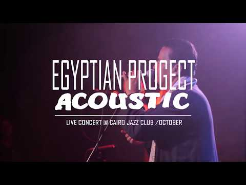 Egyptian Project Acoustic @cairo jazz clubl [Live Session]