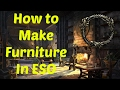 ESO How to make Furniture!