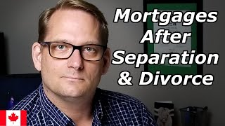 Mortgages After Separation & Divorce | Mortgage Broker Kevin Carlson Explains The Process