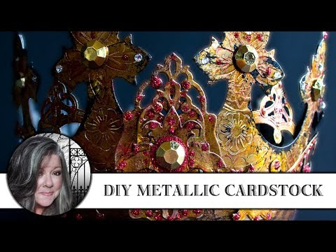 DIY Metallic Cardstock - and How to Use it! 👑