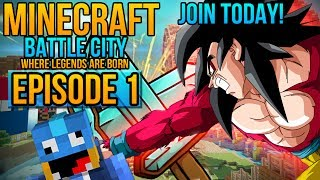 Minecraft: BattleCity: Episode 1 - Free Server Open To Everyone - Where Legends are Born