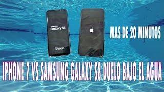 Iphone 7 plus vs Samsung galaxy s8 plus Duelo bajo el agua 20 Minutos