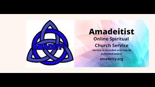 Amadeitist Spiritual Service 22 08 20