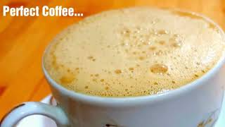 Extra Creamy & frothy Coffee in just 1 min with less effort -No machine or blender -No painful hands