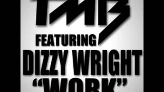 TMB - Work ft.Dizzy Wright