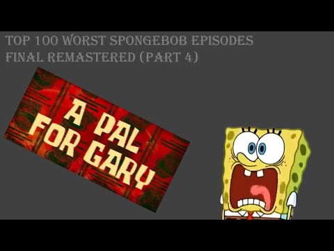 Top 100 Worst Spongebob Episodes FINAL REMASTERED Part 4 (12-2)