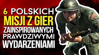 6 polskich misji z gier opartych na prawdziwych wydarzeniach